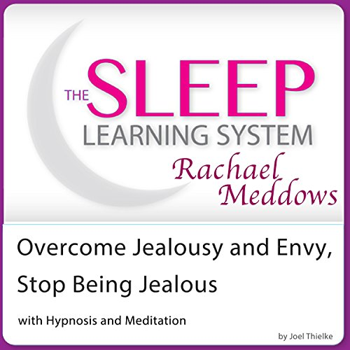 overcome-jealousy-and-envy-stop-being-jealous-with-hypnosis-and-meditation-the-sleep-learning-system