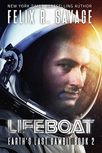 Lifeboat: A First Contact Technothriller (Earth's Last Gambit Book 2) (English Edition)
