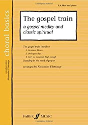 The Gospel Train: SA/Men Accompanied (Choral Basics) (Choral Basics (Faber))