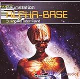 Raumstation Alpha-Base 1: Freund oder Feind