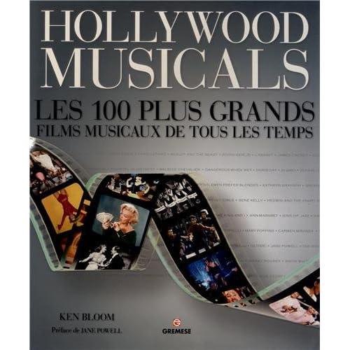 Hollywood musicals : Les 100 plus grands musicals de tous les temps