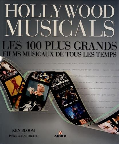 Hollywood musicals : Les 100 plus grands musicals de tous les temps par Ken Bloom