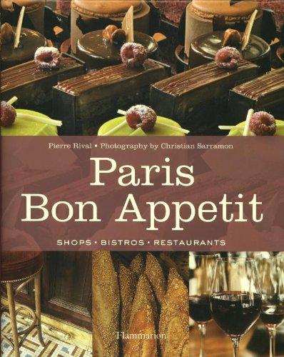 Paris Bon Appetit: Shops, Bistros, Restaurants