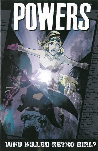 Powers: Who killed Retro Girl? (Volume 1)