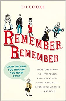 Remember, Remember: Learn the Stuff You Thought You Never Could von [Cooke, Ed]