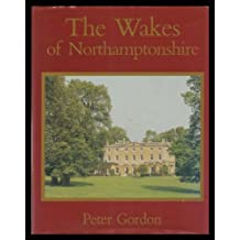The Wakes of Northamptonshire: A Family History