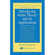 Introducing Game Theory and its Applications (Discrete Mathematics and Its Applications)