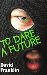 To Dare A Future: A Novel of Rage