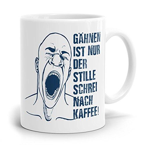 """Sprüche-Tasse und Lustige-Tassen sowie Tassen-mit-Sprüchen """"Gähnen ist nur der stille Schrei nach Kaffee"""""""