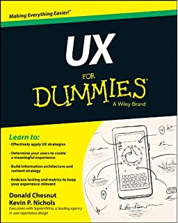 Ux Bites Small Bites Of Information About User Experience Design A Visual Presentation Of The Most Important Definitions Methods And Techniques In An Easy To Follow And Immersive Experience Amazon Co Uk