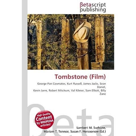 Tombstone (Film): George Pan Cosmatos, Kurt Russell, James Jacks, Sean Daniel, Kevin Jarre, Robert Mitchum, Val Kilmer, Sam Elliott, Billy