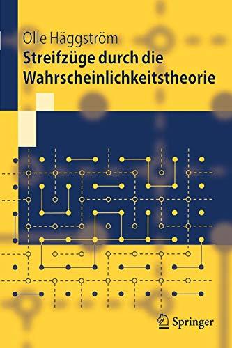 Streifzüge durch die Wahrscheinlichkeitstheorie (Springer-Lehrbuch)