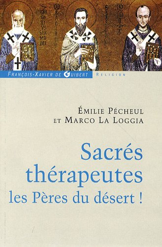 Sacrés thérapeutes les Pères du désert !