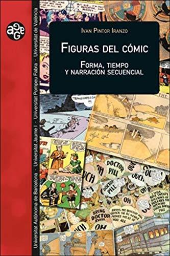 Figuras del cómic: Forma, tiempo y narración secuencial