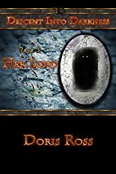 Part 2: Her Lord (Descent Into Darkness)