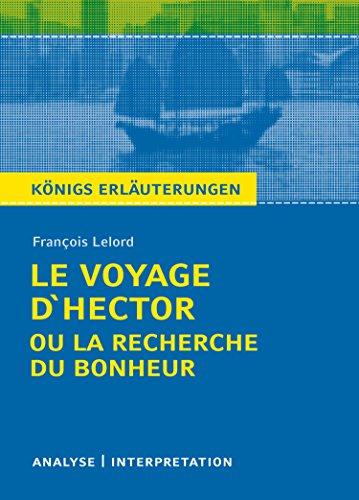 Le Voyage D'Hector ou la recherche du bonheur. Königs Erläuterungen.