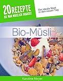 Bio-Müsli: Ein Frühstück für mehr Energie im Alltag und Vitalität