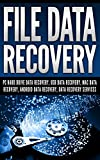 File Data Recovery: Pc Hard Drive Data Recovery, Usb Data Recovery, Mac Data Recovery, Android Data Recovery, Data Recovery Services (English Edition)