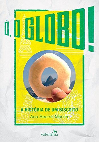 Ó, o Globo!: A História de um Biscoito