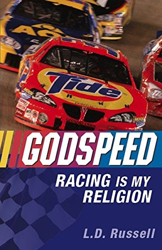 Godspeed: Racing Is My Religion por L. D. Russell