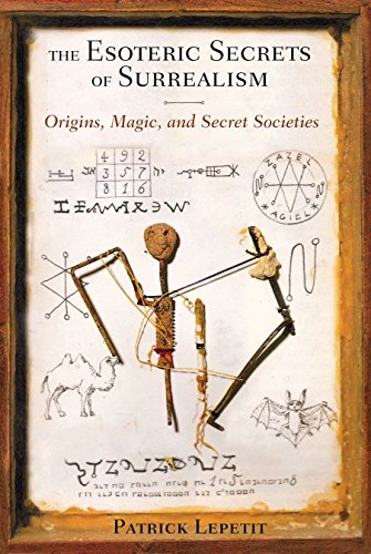 Esoteric Secrets of Surrealism: Origins, Magic, and Secret Societies