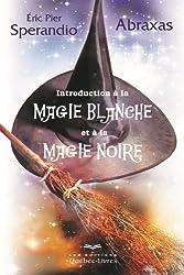 Introduction à la magie blanche et à la magie noire 3ED