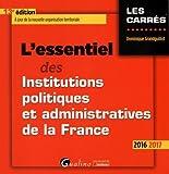 L'essentiel des institutions politiques et administratives de la France / Dominique Grandguillot   Grandguillot, Dominique. auteur