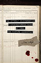 The Utterly Uninteresting and Unadventurous Tales of Fred, the Vampire Accountant by Drew Hayes (2014-08-12)