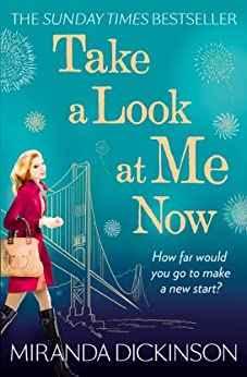 Take A Look At Me Now by [Dickinson, Miranda]