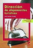 Dirección de alojamientos turísticos (2.ª ed. revisada y actualizada) (Hostelería y Turismo)