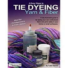 Tie Dyeing Yarn & Fiber (English Edition)