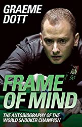 [Frame of Mind: The Autobiography of the World Snooker Champion] (By: Graeme Dott) [published: June, 2011]