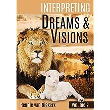 Interpreting Dreams And Visions: Volume 2