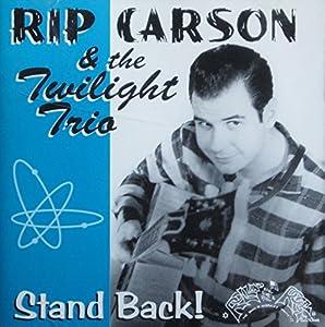 Rip Carson & the Twilight Trio -  Stand Back!