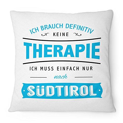 Ich brauch keine Therapie - Südtirol - 40x40 cm mit Füllung | Geschenk Idee Spruch Italien Urlaub Reise Alpen Ski fahren, Farbe:weiß ()