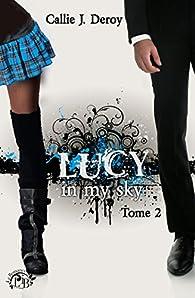 Lucy in my sky - Tome 2 par Callie J. Deroy