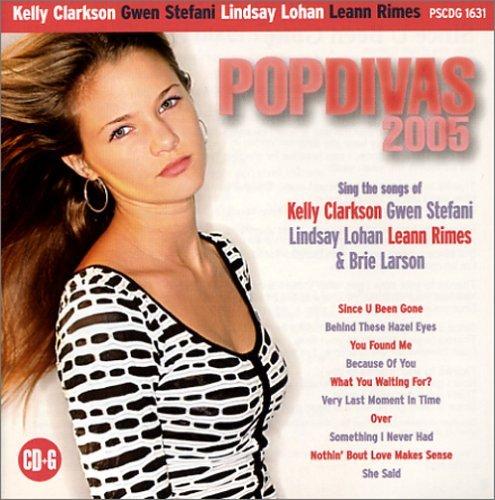 Pop Divas 2005 - Sing In The Style of Kelly Clarkson, Gwen Stefani, Lindsay Lohan, Leann Rimes & Brie Larson (karaoke) (2011-04-12)