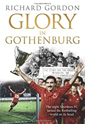 Glory in Gothenburg: The Night Aberdeen FC Turned the Footballing World on Its Head
