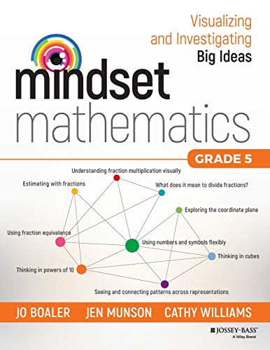 Mindset Mathematics: Visualizing and Investigating Big Ideas, Grade 5