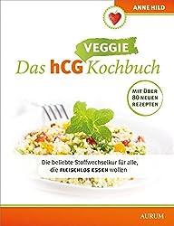 Das hCG Kochbuch - Veggie: Die beliebte Stoffwechselkur für alle, die fleischlos essen wollen