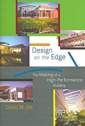 [(Design on the Edge : The Making of a High-Performance Building)] [By (author) David W. Orr] published on (October, 2006)