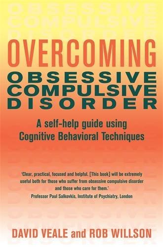 Overcoming Obsessive Compulsive Disorder: A Books on Prescription Title (Overcoming Books) by Rob Willson David Veale (2009-04-21)