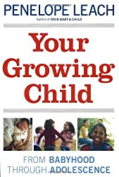 Your Growing Child: From Babyhood through Adolescence