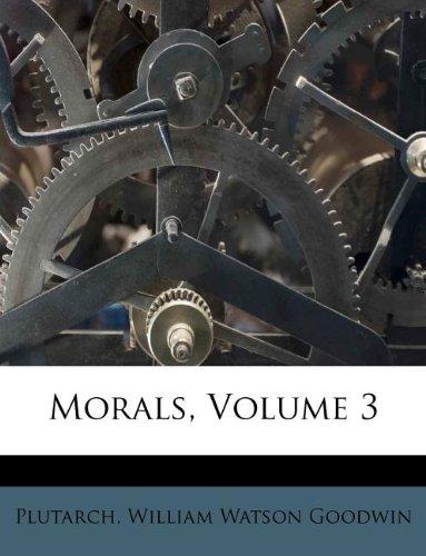 Morals, Volume 3
