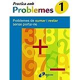 1 Practica amb problemes de sumar i restar sense portar-ne (Català - Material Complementari - Practica Amb Problemes)