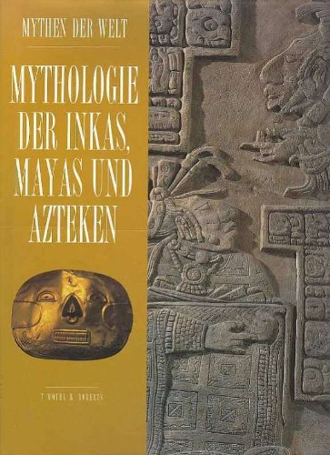 Roberts Mythologie der Inkas, Mayas und Azteken,, 112 Seiten, toll bebildert, Athenaionverlag 1997