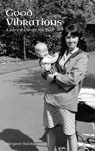 Good Vibrations: a Story of a Single 60s Mum by [halliday, margaret]