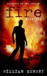 Fire: The Collapse (Elements of the Undead Book 1)