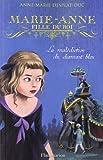 Marie-Anne, fille du roi, Tome 5 - La malédiction du diamant bleu