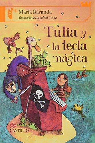 Tulia y la tecla magica/Tulia and the Magic Key (Castillo de la lectura: serie naranja/Reading Castle: Orange Series) por Maria Baranda